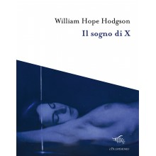 Il sogno di X | William Hope Hodgson