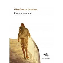 L'amore custodito | Gianfranco Perriera